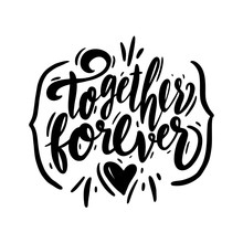 Together Forever Phrase Handwritten Vector Lettering. Vector Illustration Of Valentine Greeting Card With Heart.
