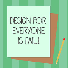 Conceptual Hand Writing Showing Design For Everyone Is Fail. Business Photo Text Do Not Make Designs To Fulfil Everybody Tastes Stack Of Different Pastel Color Construct Bond Paper Pencil