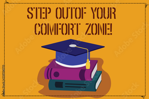 Fotografía  Word writing text Step Out Of Your Comfort Zone