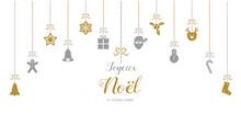 Joyeux Noel Et Bonne Annee - French Christmas Wishes. Vector
