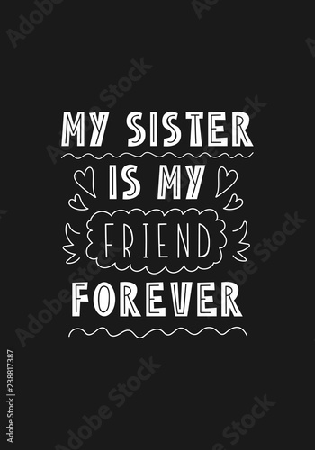 Fototapeta Lettering phrase - my sister is my friend forever obraz