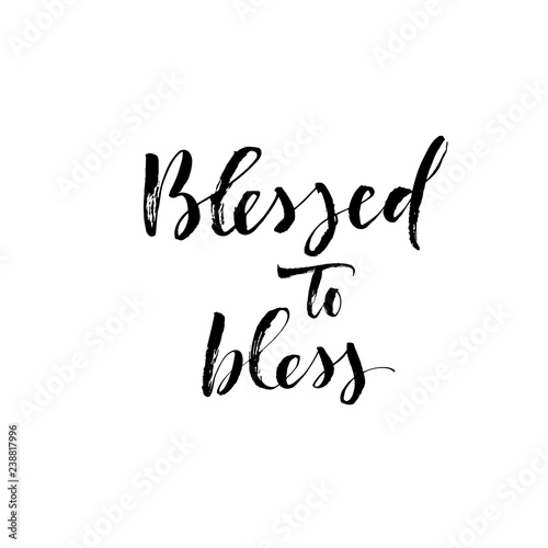 Blessed to bless phrase Canvas Print