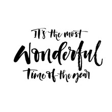 It's The Most Wonderful Time Of The Year Phrase. Hand Drawn Brush Style Modern Calligraphy. Vectorillustration Of Handwritten Lettering.