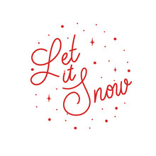Let It Snow -  Hand Lettering Round Desiign Inscription Vector.