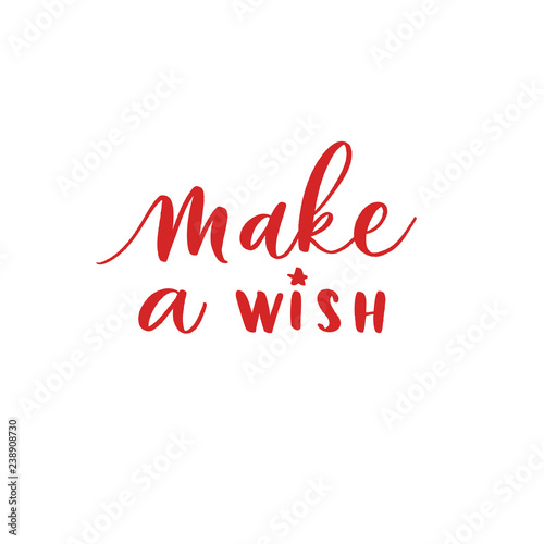 Photographie  Make a wish -  hand lettering desiign inscription vector.