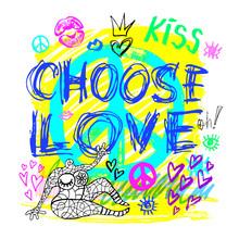 Choose Love Peace Sign Girls Trendy Neon Colors, Kiss, Hearts, Lips, Slogan Lettering. Color Pencil, Marker, Ink, Pen Doodles Sketch Style.