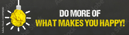 Do more of what makes you happy! #238918582