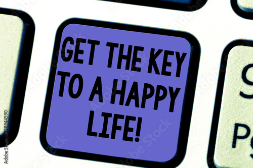 Handwriting text Get The Key To A Happy Life  Concept meaning