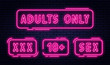 Set of neon signs, adults only, 18 plus, sex and xxx. Restricted content, erotic video concept banner, billboard