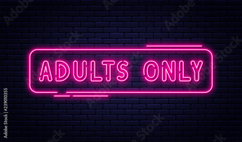 Neon sign, adults only, 18 plus, sex and xxx. Restricted content, erotic video concept banner, billboard or signboard