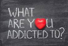 What Are You Addicted To Heart