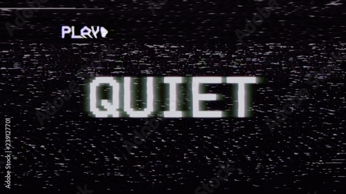 Fake VHS tape recording: the text Quiet, with RGB distortion