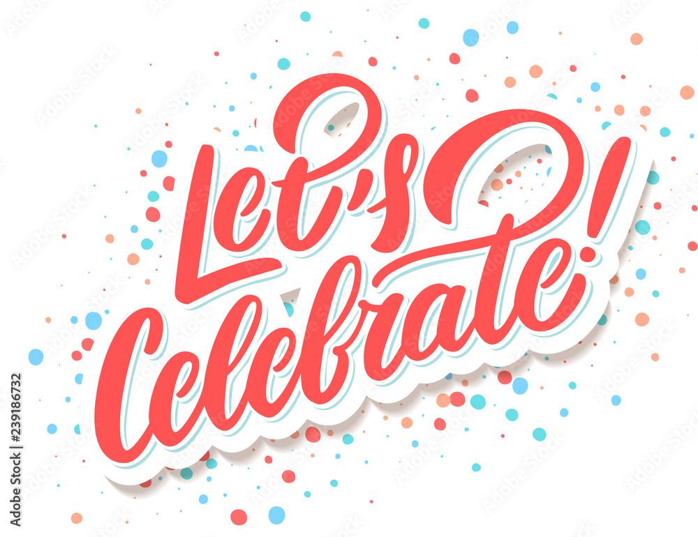 Fototapeta Let's celebrate banner. Vector lettering.