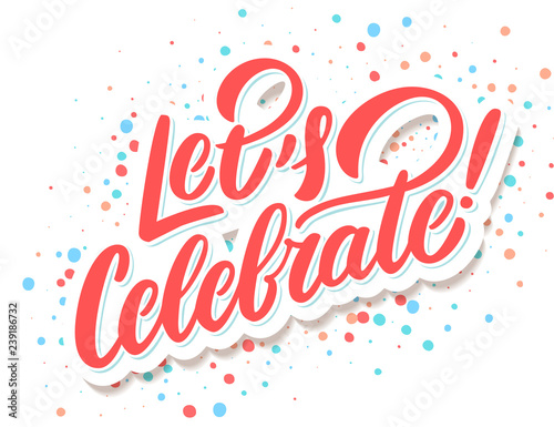 Obraz Let's celebrate banner. Vector lettering. - fototapety do salonu