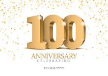 Anniversary 100. Gold 3d Numbe...