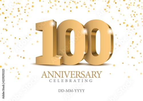 Fotografía Anniversary 100. gold 3d numbers.