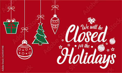 Fototapeta We will be closed for holidays, Christmas, New Year. vector illustration. obraz