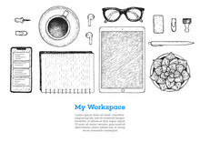 Office Desk Table Top View Sketch. Workspace With Smartphone, Tablet, Notebook, Plant, Pencil, Pen, Glasses, Coffee Cup. Hand Drawn Vector Illustration. Business Concept.