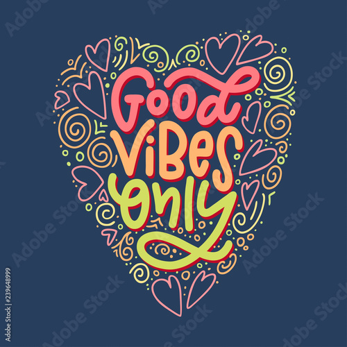 Staande foto Positive Typography Lettering composition of Good Vibes Only