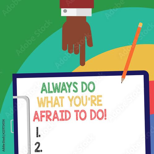 Fotografía  Handwriting text Always Do What You Re Afraid To Do