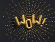 Leinwanddruck Bild - Surprised Wow exclamation golden foil balloon letters phrase on black background. 3d rendering