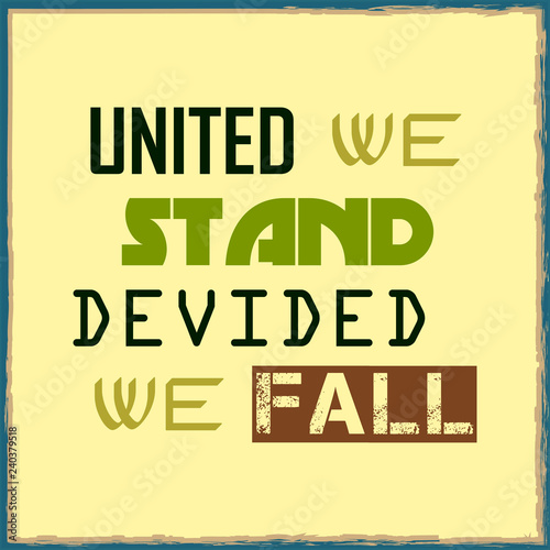 Fotomural United We Stand Divided We Fall