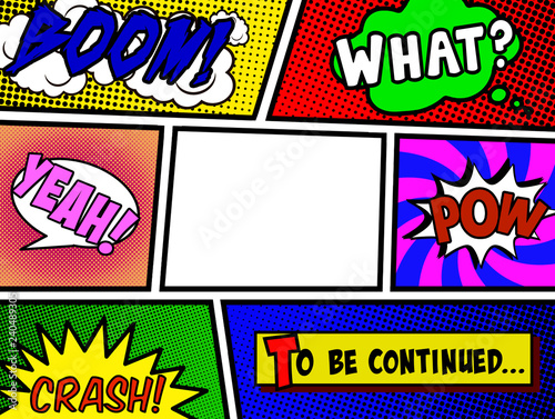 A panel from a comic book page layout, with an empty central frame. Others contain onomatopoeia and speech bubbles: boom, what, yeah, pow, crash, to be continued.