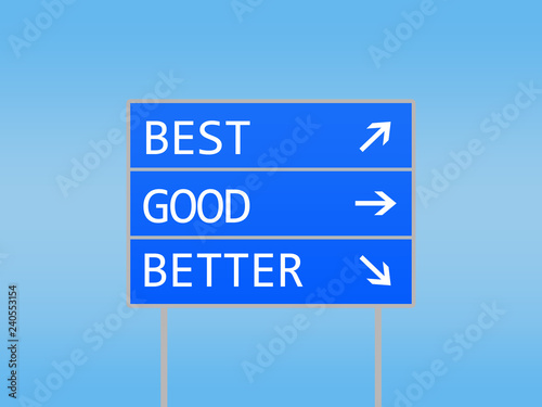 Fotografía  Road sign with best good and better
