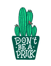 Lettering Quote About Cactus, Illustration Made In Vector. Postcard, Invitation And T-shirt Design With Handdrawn Composition.