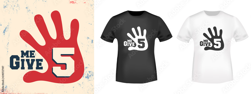 Fototapety, obrazy: Give me 5 t shirt print stamp. Vector illustration.