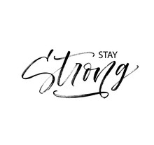 Stay Strong Phrase. Modern Vec...
