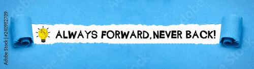 Fotografie, Obraz  Always forward, never back!