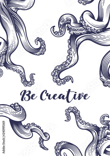 "Fotografie, Tablou ""Be creative"" poster with tentacles of an octopus"