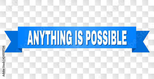 Valokuva  ANYTHING IS POSSIBLE text on a ribbon