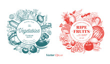 Two Natural Designs Set. Fruits, Berries And Vegetables Illustrations. Retro Engraved Style Frame Templates. Can Be Use For Menu, Label, Packaging, Farm Market Products.