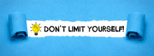 Don´t Limit Yourself!
