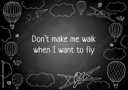 Vector illustration, words Don't make me walk when I want to fly in hand drawn frame Wallpaper Mural