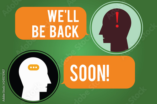 Word writing text We Ll Be Back Soon Wallpaper Mural