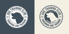 Set Of Dog Training Center Badge Templates. Design Elements For Logo, Label, Icon. Vector Illustration