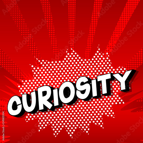 Fotografía  Curiosity - Vector illustrated comic book style phrase on abstract background