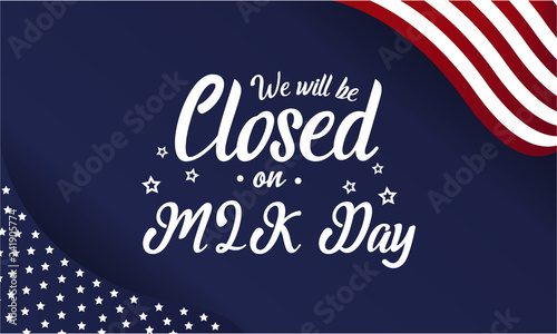Photo  We will be closed on mlk day card or background