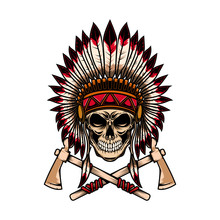 Native Indian Chief Skull With Crossed Tomahawks On White Background. Design Element For Logo, Label, Emblem, Sign.