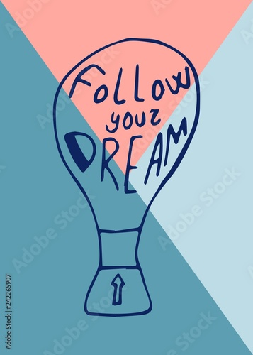 Photo  Follow your dreams lettering in hand drawn style