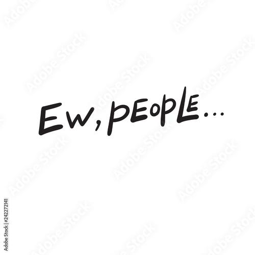 Photo  Ew, people