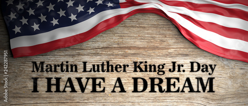 Photo  Martin Luther King jr day, I have a dream quote
