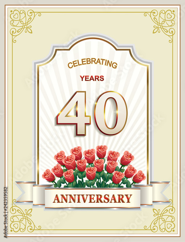 40 Years Anniversary Happy Birthday Card With A Bouquet Of Roses In Curly Frame An Ornament