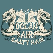 Ocean Air Salty Hair. Vector Q...