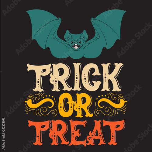 Vector halloween quote typographical background made in hand drawn style. Illustration of angry bat. Trick or treat. Template for card banner poster print for t-shirt.
