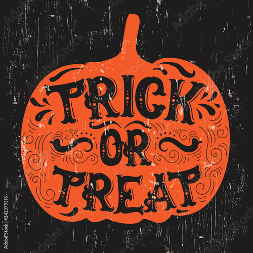 Vector halloween quote typographical background made in hand drawn style. Trick or treat. Template for card banner poster print for t-shirt
