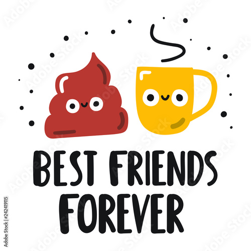 Poop and coffee cup best friends forever  Funny quote  Hand